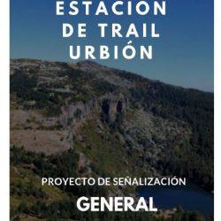 ESTACION DE TRAIL URBION SEÑALIZACIÓN DE RUTAS Y ESTACIONES DE TRAIL Proyecto de señalizacion de estacion de trail ruta de trail